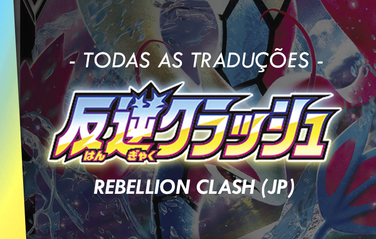 Todas as traduções de 'Rebellion Clash'